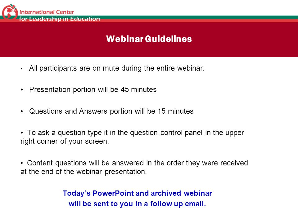 Webinar Guidelines Presentation portion will be 45 minutes