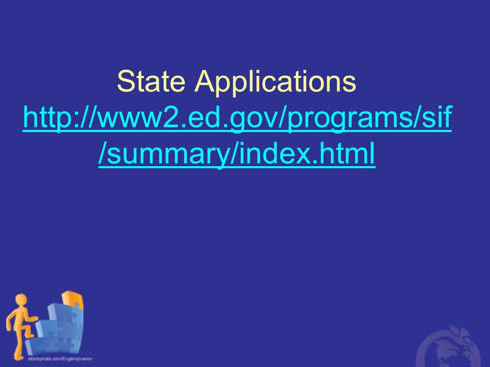 State Applications http://www2.ed.gov/programs/sif/summary/index.html