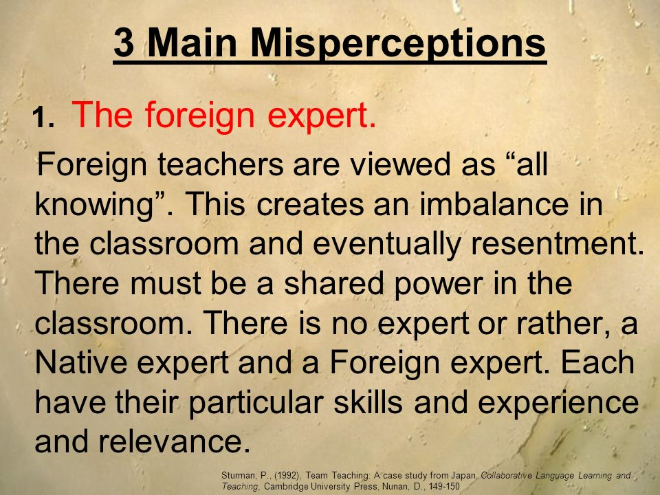 3 Main Misperceptions 1. The foreign expert.