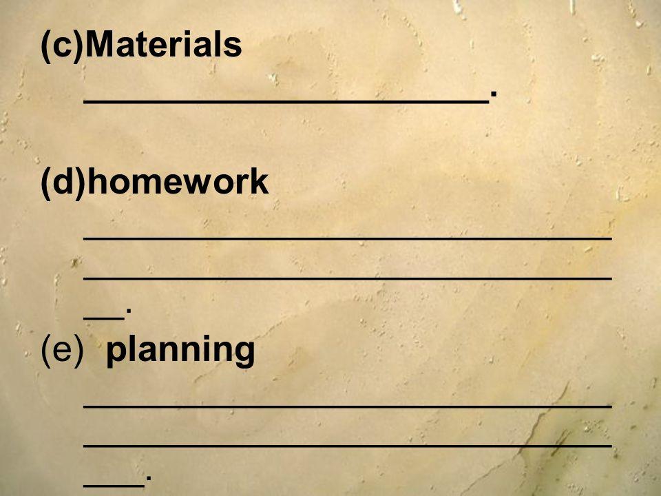 Materials ____________________.