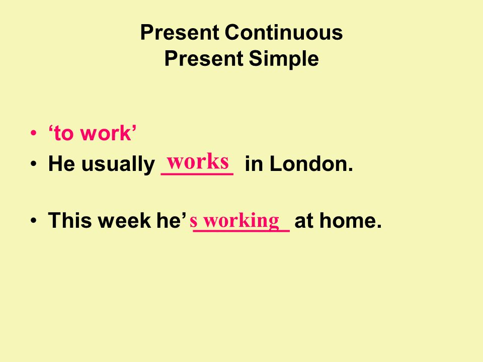 Present Continuous Present Simple