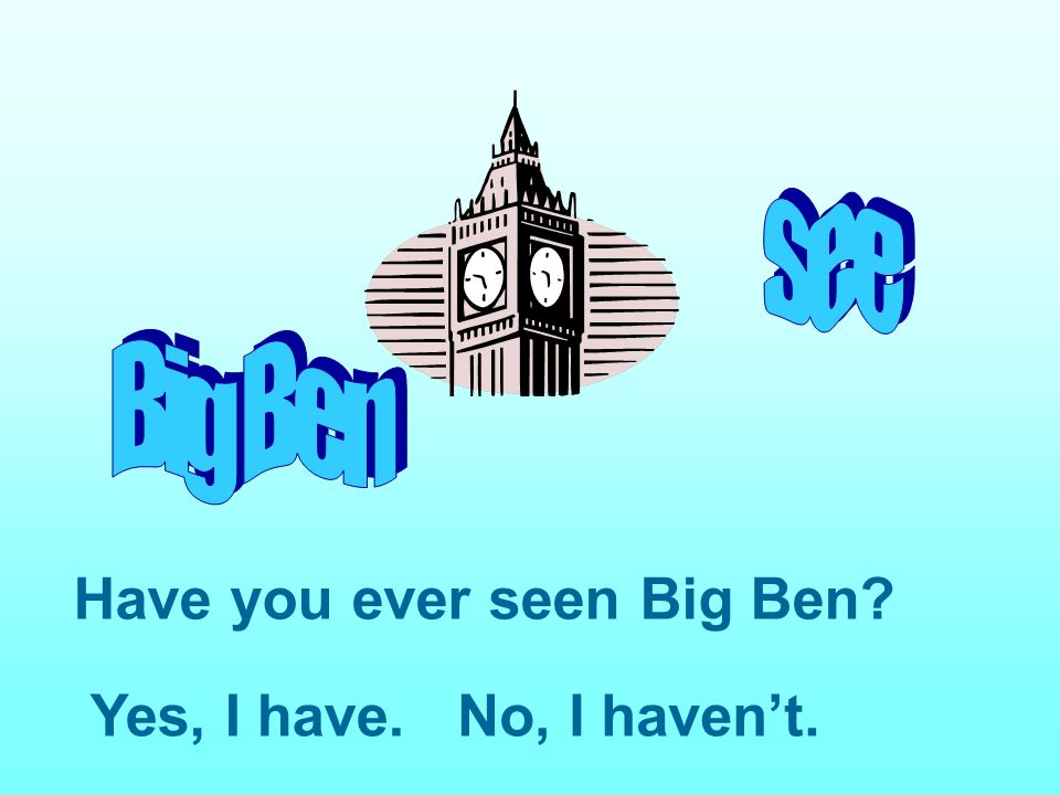 Have you ever seen Big Ben