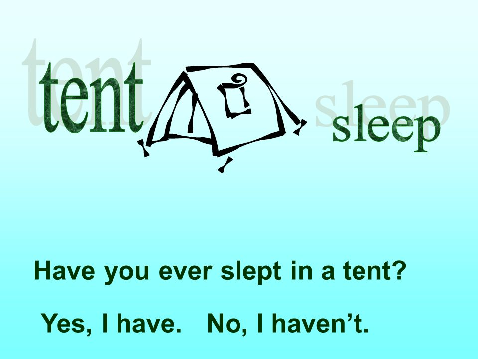 Have you ever slept in a tent