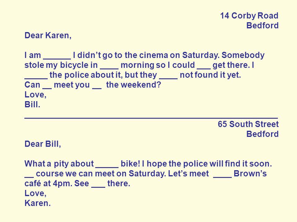 14 Corby Road Bedford. Dear Karen,