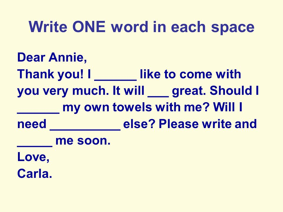 Write ONE word in each space