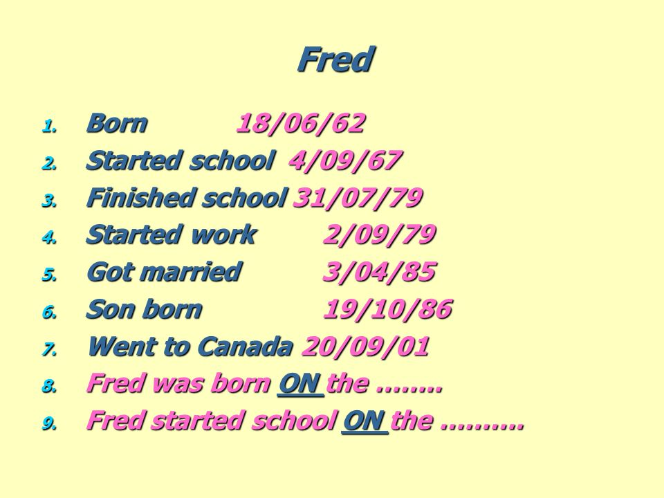 Fred Born 18/06/62 Started school 4/09/67 Finished school 31/07/79