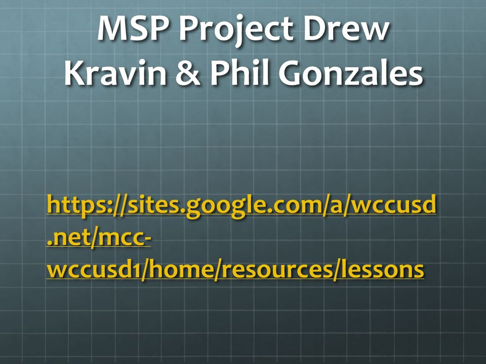 MSP Project Drew Kravin & Phil Gonzales