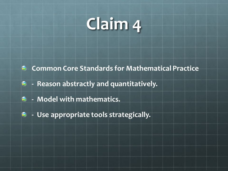 Claim 4 Common Core Standards for Mathematical Practice