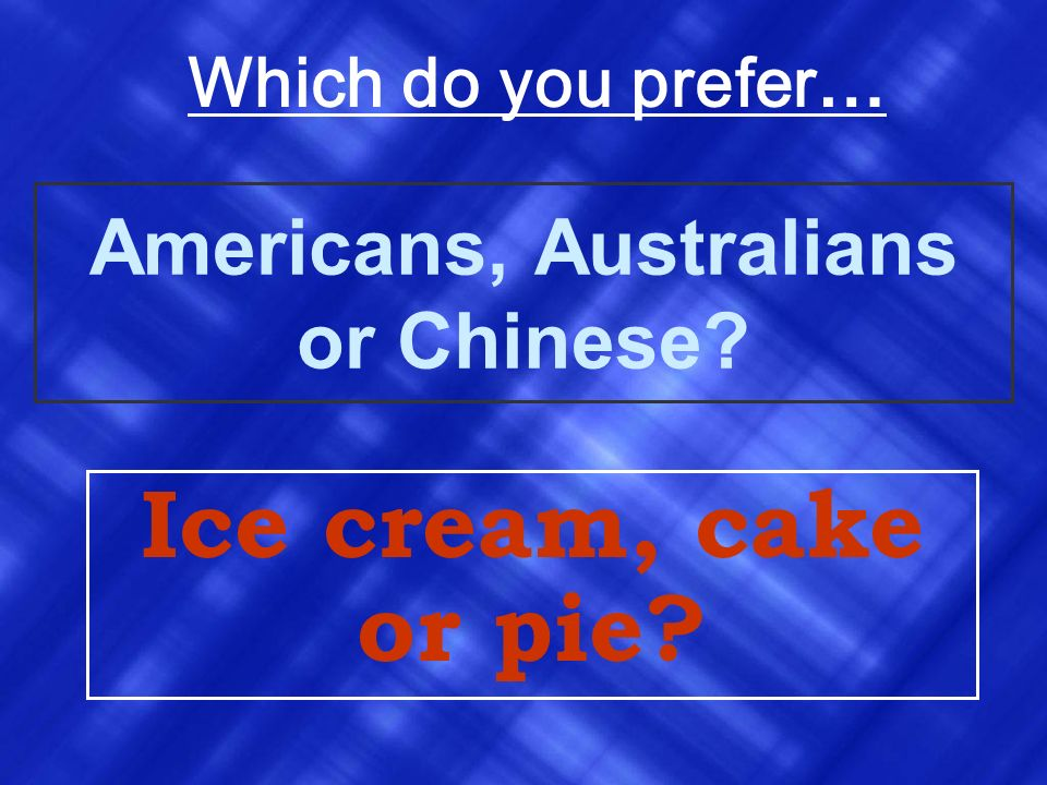 Americans, Australians or Chinese