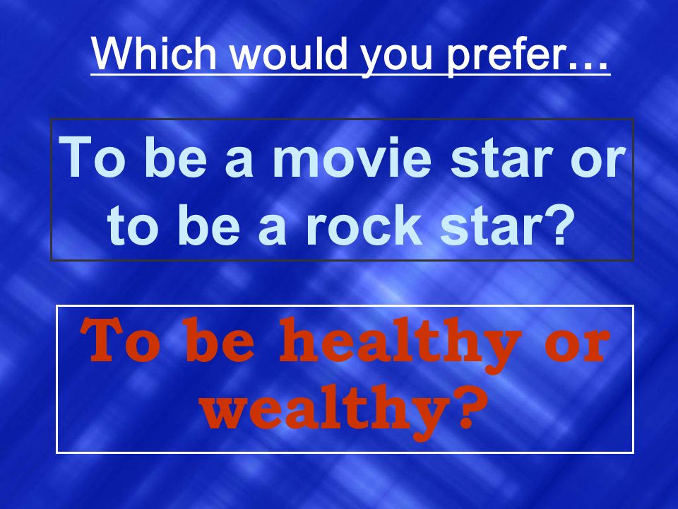 To be a movie star or to be a rock star