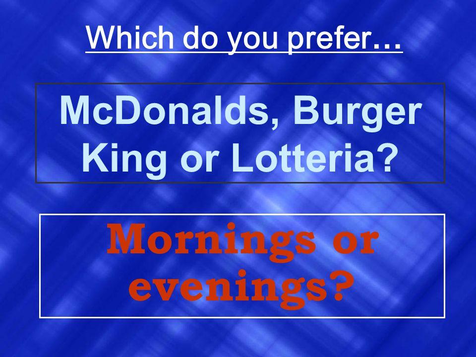 McDonalds, Burger King or Lotteria