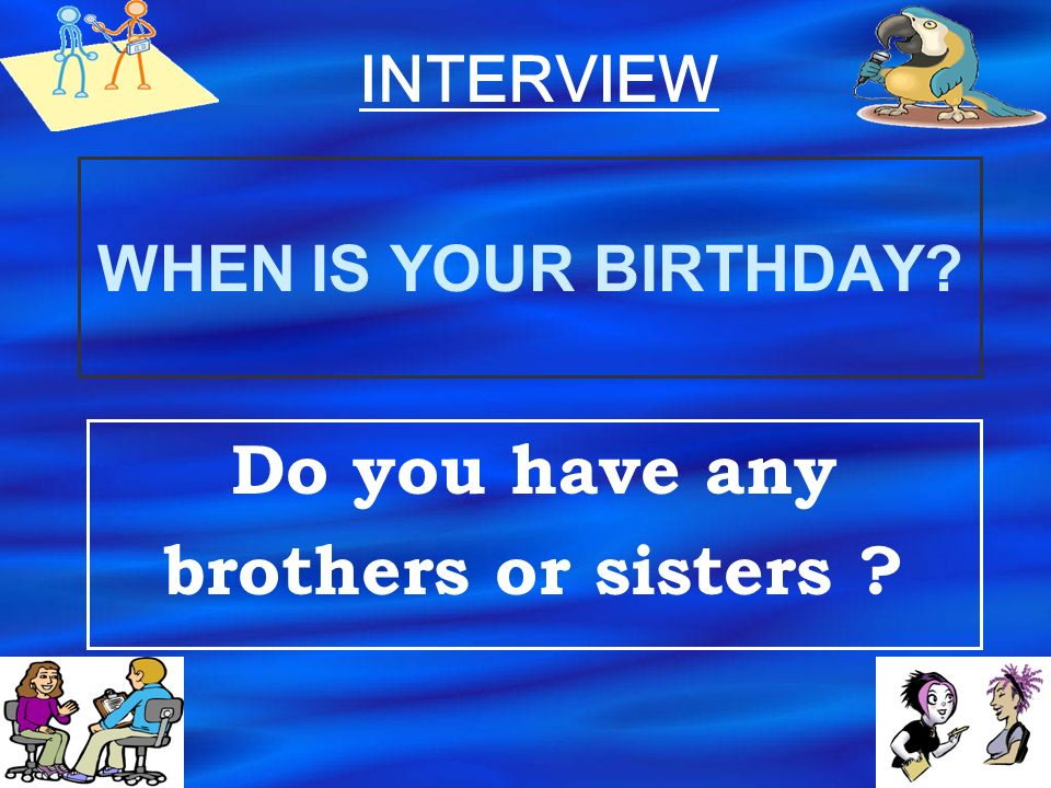 Do you have any brothers or sisters