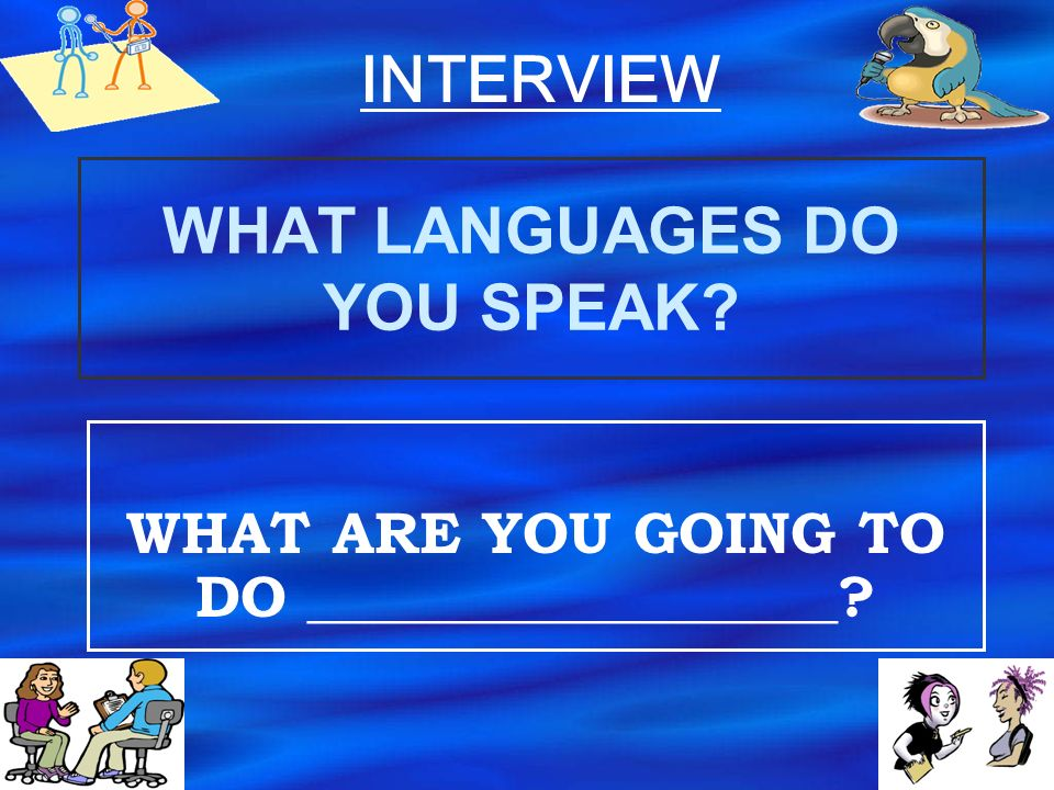 WHAT LANGUAGES DO YOU SPEAK