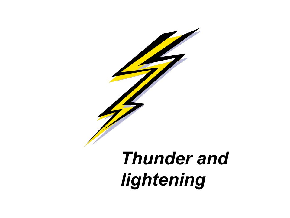 Thunder and lightening