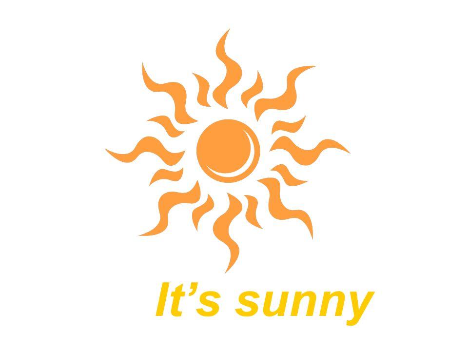 It's sunny