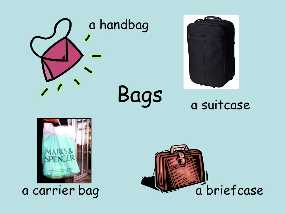 a handbag Bags a suitcase a carrier bag a briefcase
