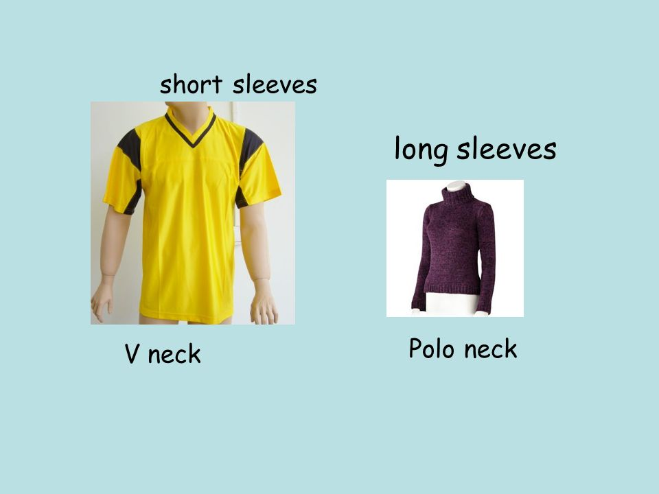 short sleeves long sleeves Polo neck V neck