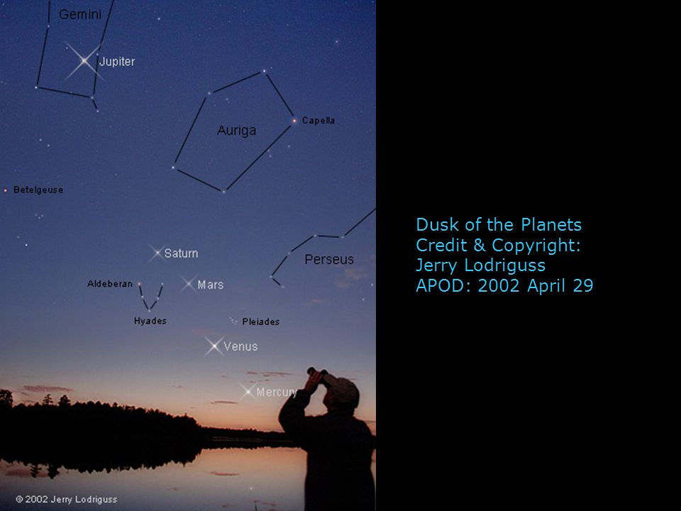 Dusk of the Planets Credit & Copyright: Jerry Lodriguss APOD: 2002 April 29