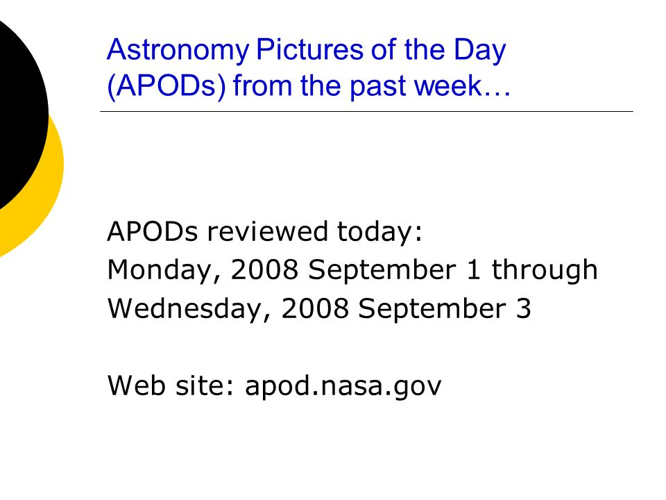 Astronomy Pictures of the Day (APODs) from the past week…