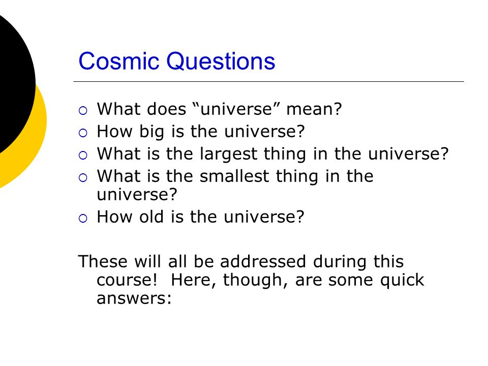 Cosmic Questions What does universe mean How big is the universe