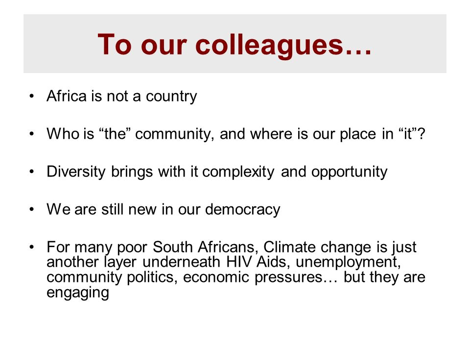 To our colleagues… Africa is not a country