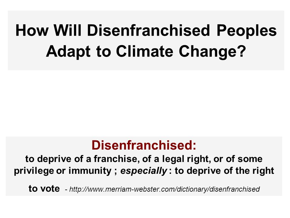 How Will Disenfranchised Peoples Adapt to Climate Change