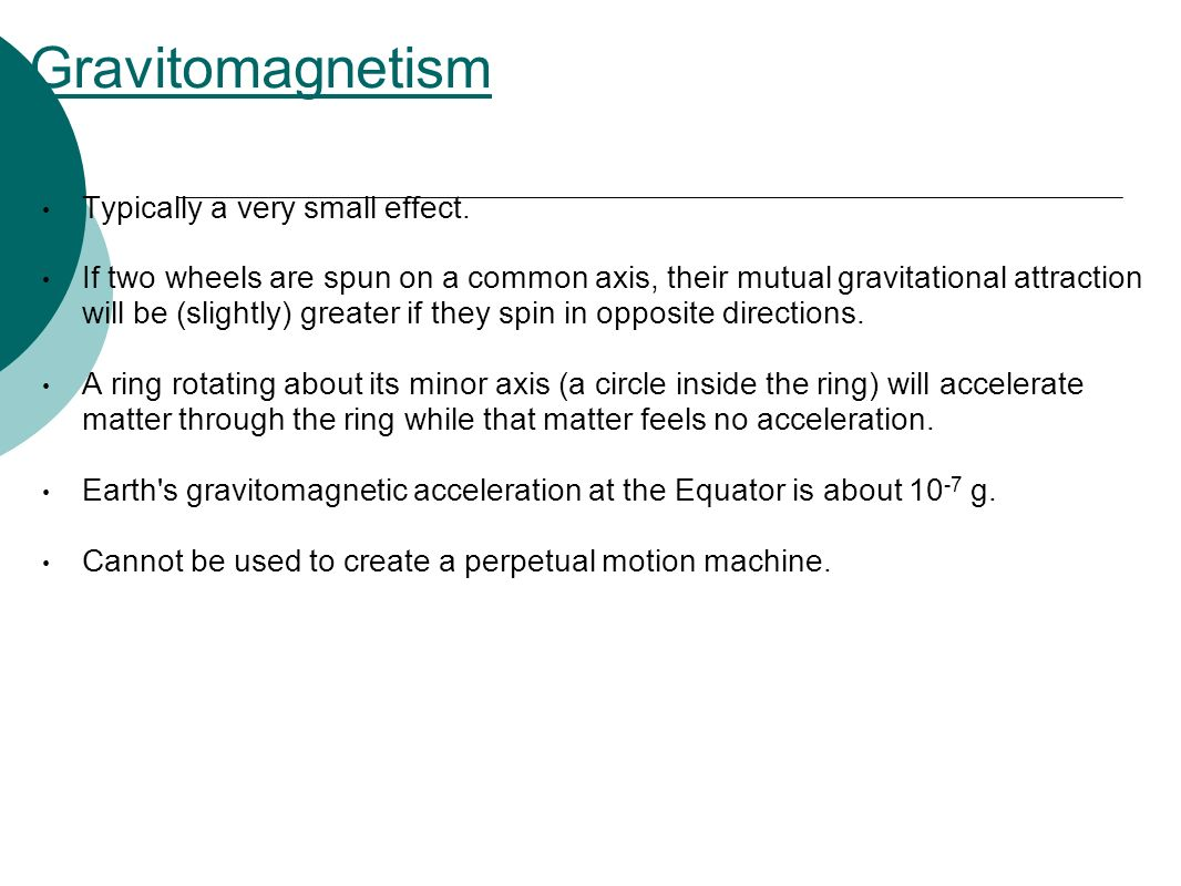 Gravitomagnetism Typically a very small effect.