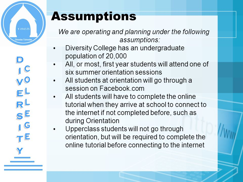 We are operating and planning under the following assumptions: