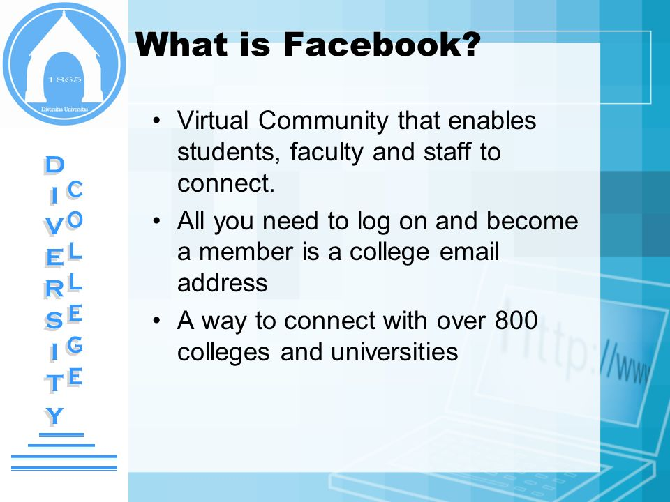 What is Facebook DIVERSITY DIVERSITY COLLEGE COLLEGE
