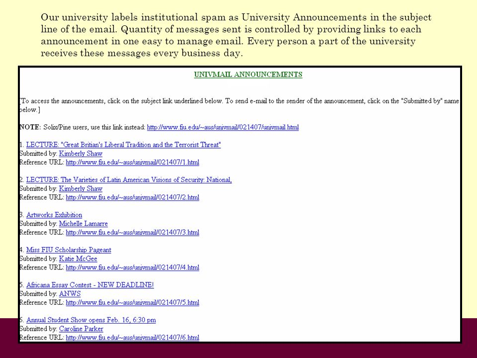 Our university labels institutional spam as University Announcements in the subject line of the email.
