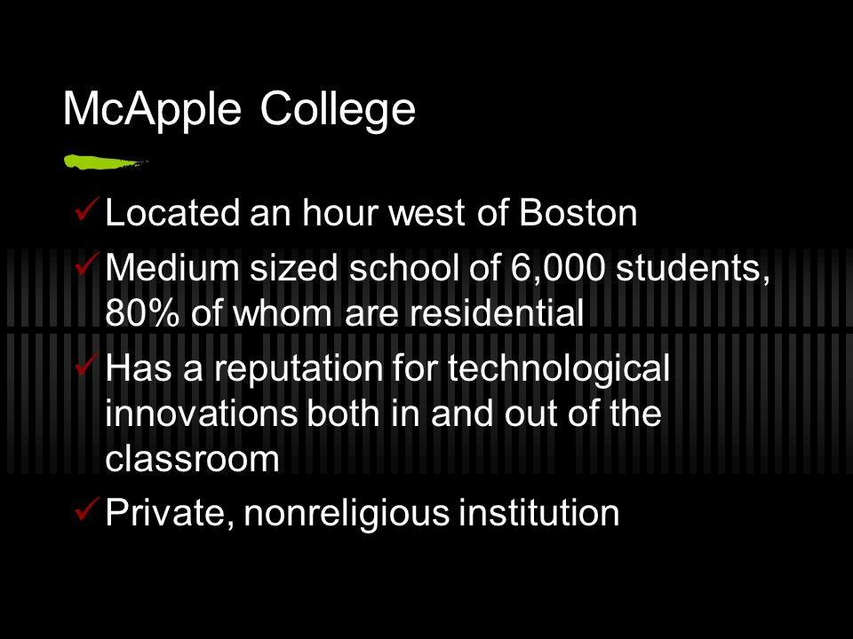 McApple College Located an hour west of Boston