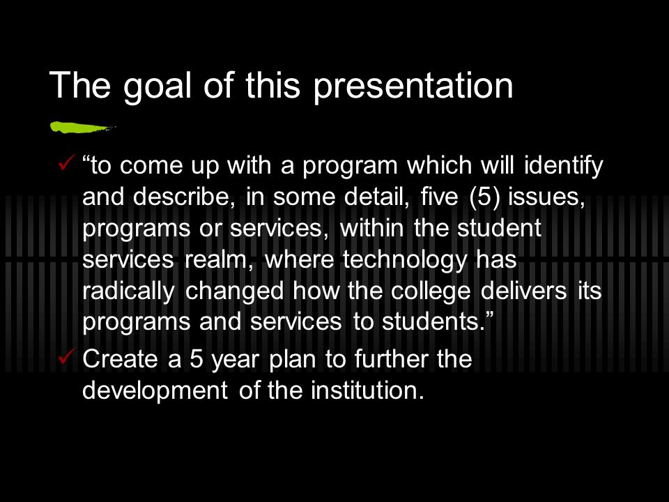 The goal of this presentation