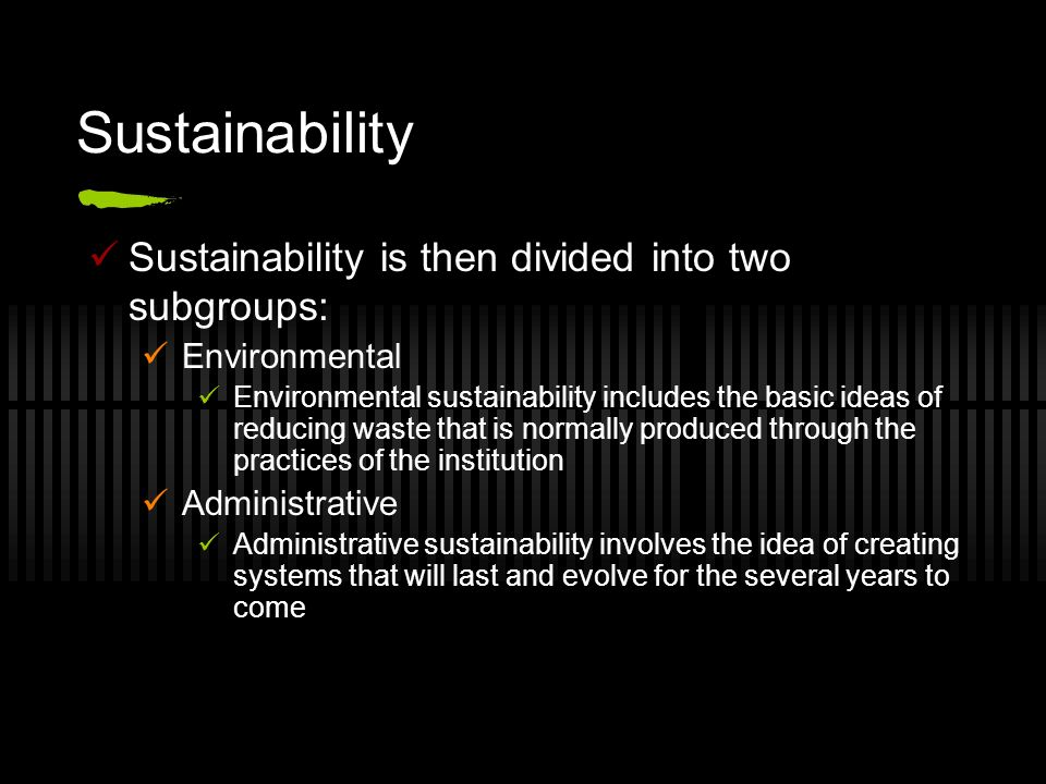 Sustainability Sustainability is then divided into two subgroups: