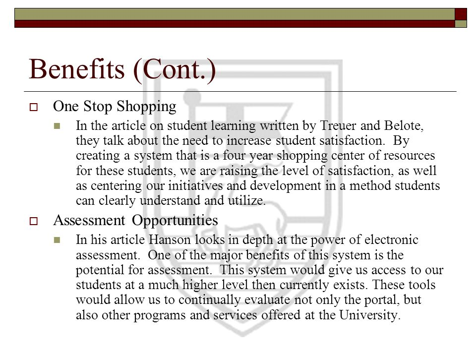 Benefits (Cont.) One Stop Shopping Assessment Opportunities