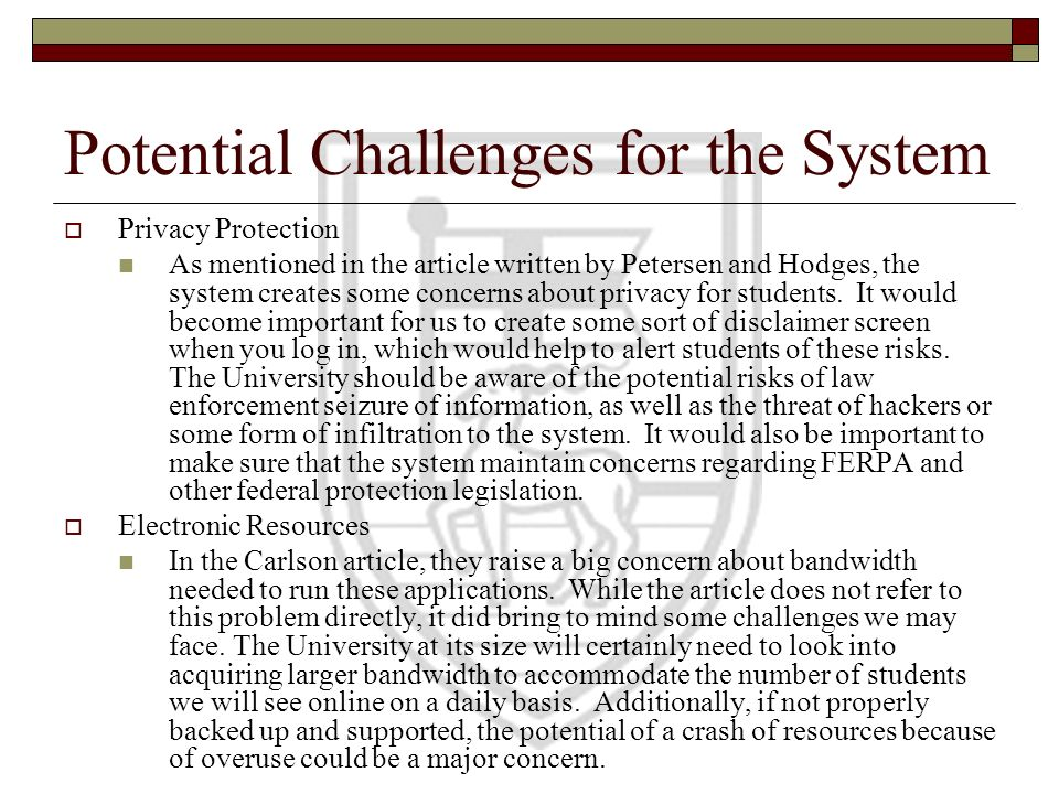 Potential Challenges for the System