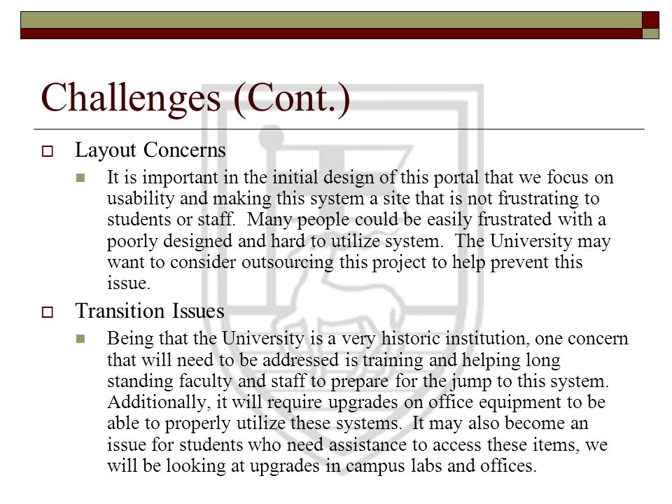 Challenges (Cont.) Layout Concerns Transition Issues