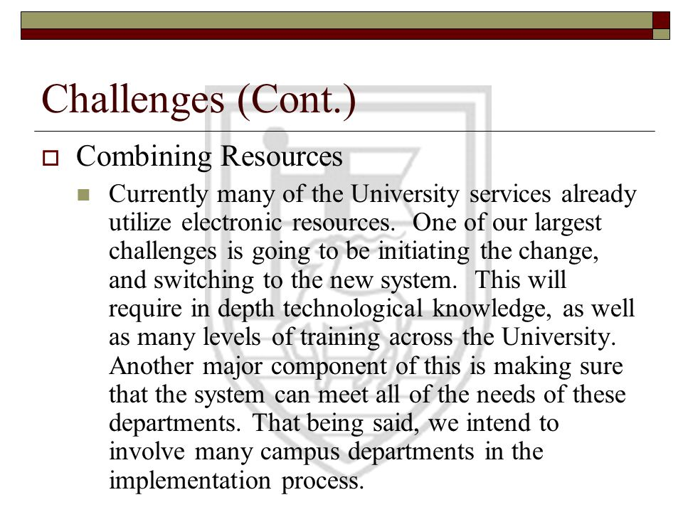 Challenges (Cont.) Combining Resources