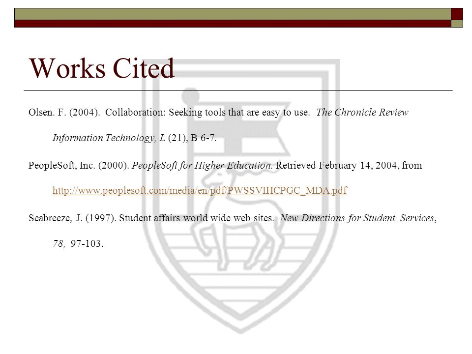 Works Cited Olsen. F. (2004). Collaboration: Seeking tools that are easy to use. The Chronicle Review Information Technology, L (21), B 6-7.