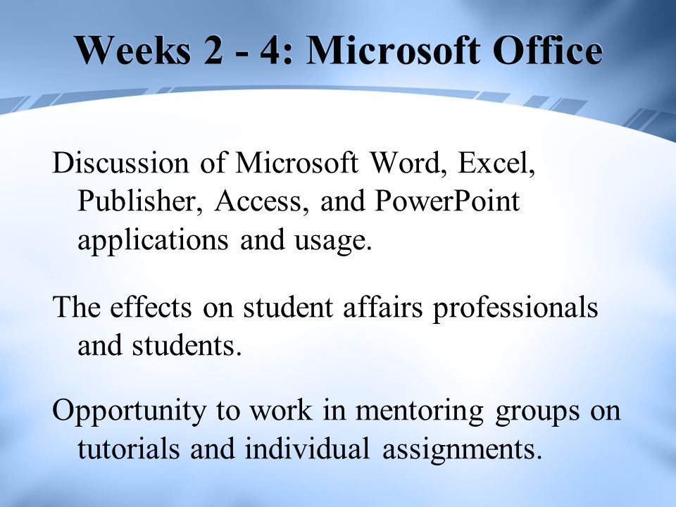 Weeks 2 - 4: Microsoft Office