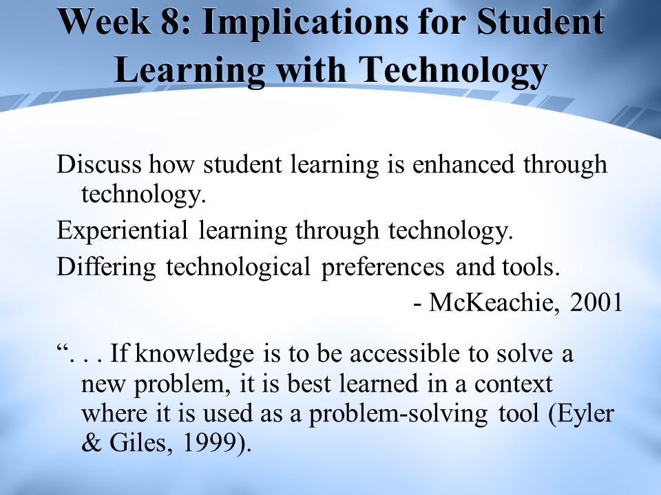 Week 8: Implications for Student Learning with Technology