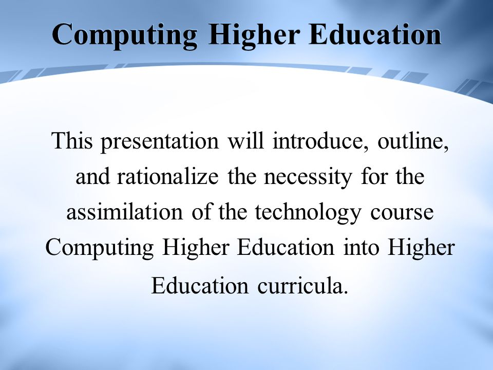 Computing Higher Education