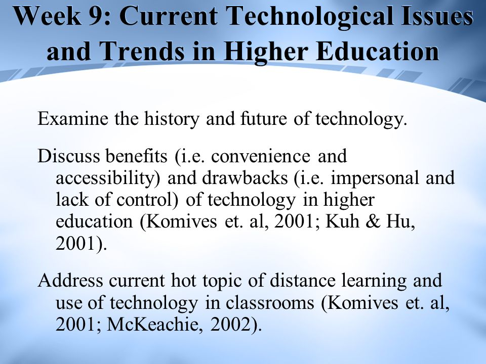 Week 9: Current Technological Issues and Trends in Higher Education