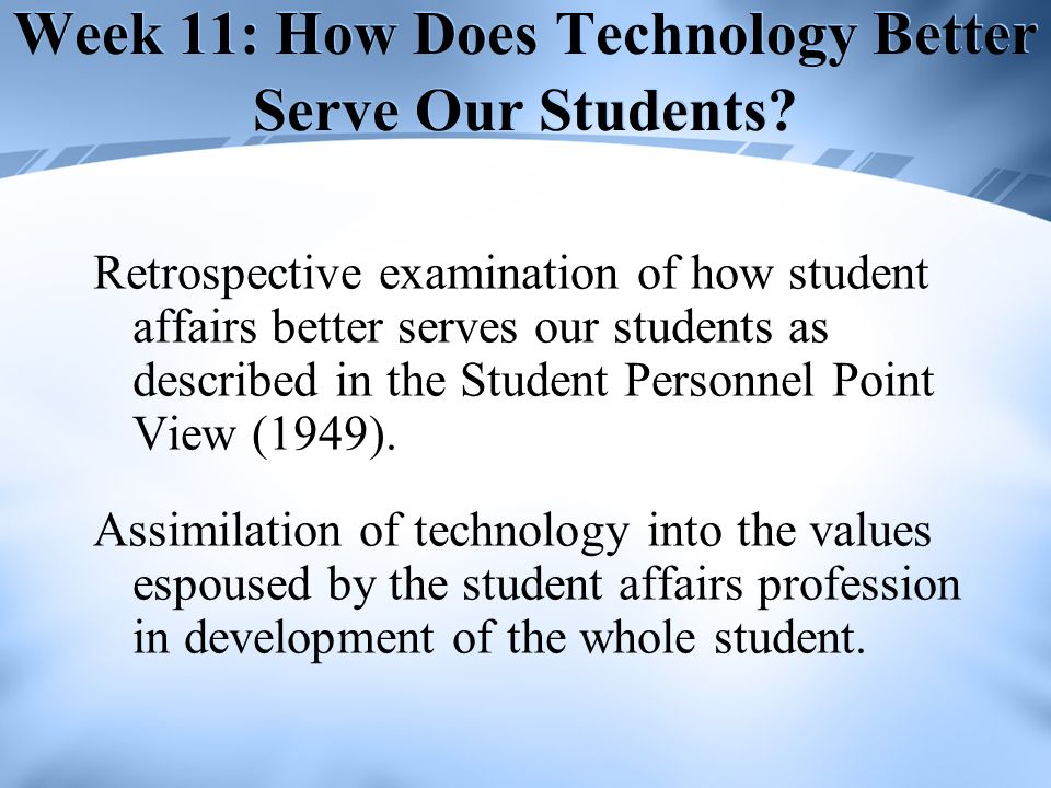 Week 11: How Does Technology Better Serve Our Students