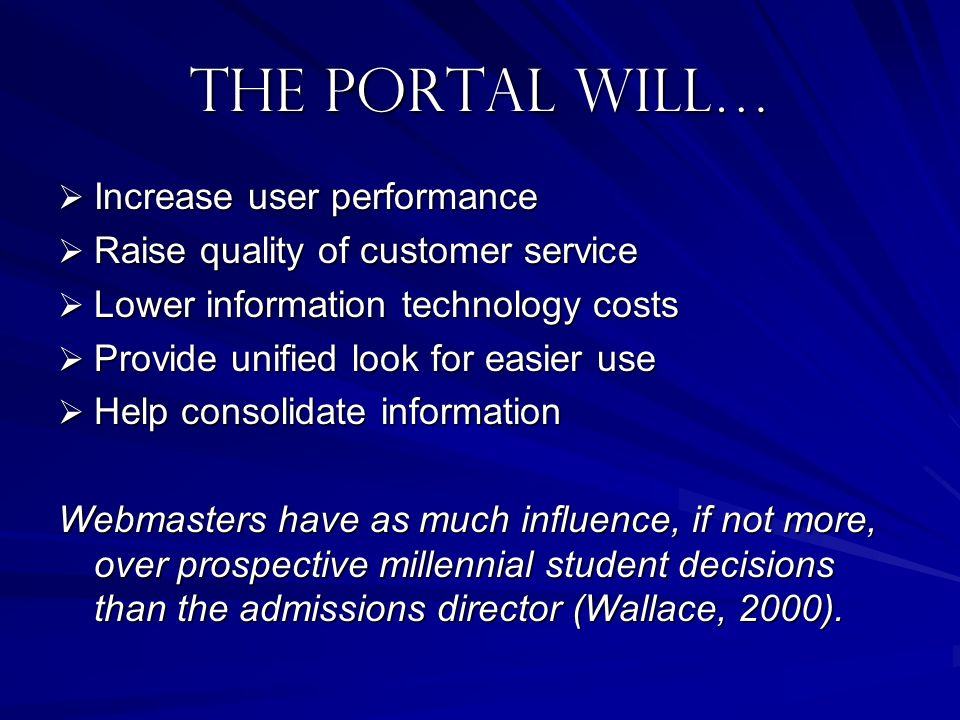 the Portal will… Increase user performance