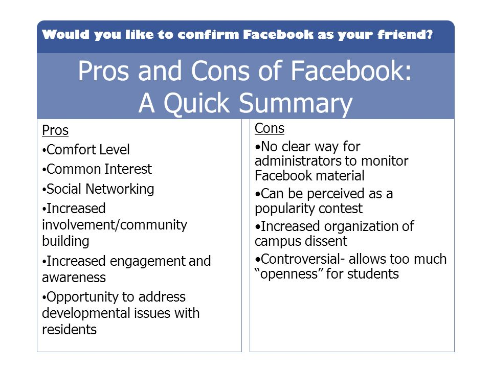 facebook pro and cons essay What are the pros and cons of using facebook at work what do big websites like facebook, google, twitter, and linkedin use for their database.