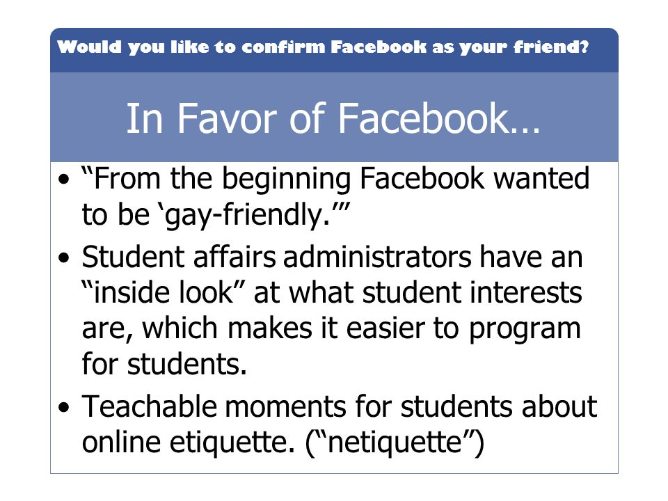 In Favor of Facebook… From the beginning Facebook wanted to be 'gay-friendly.'