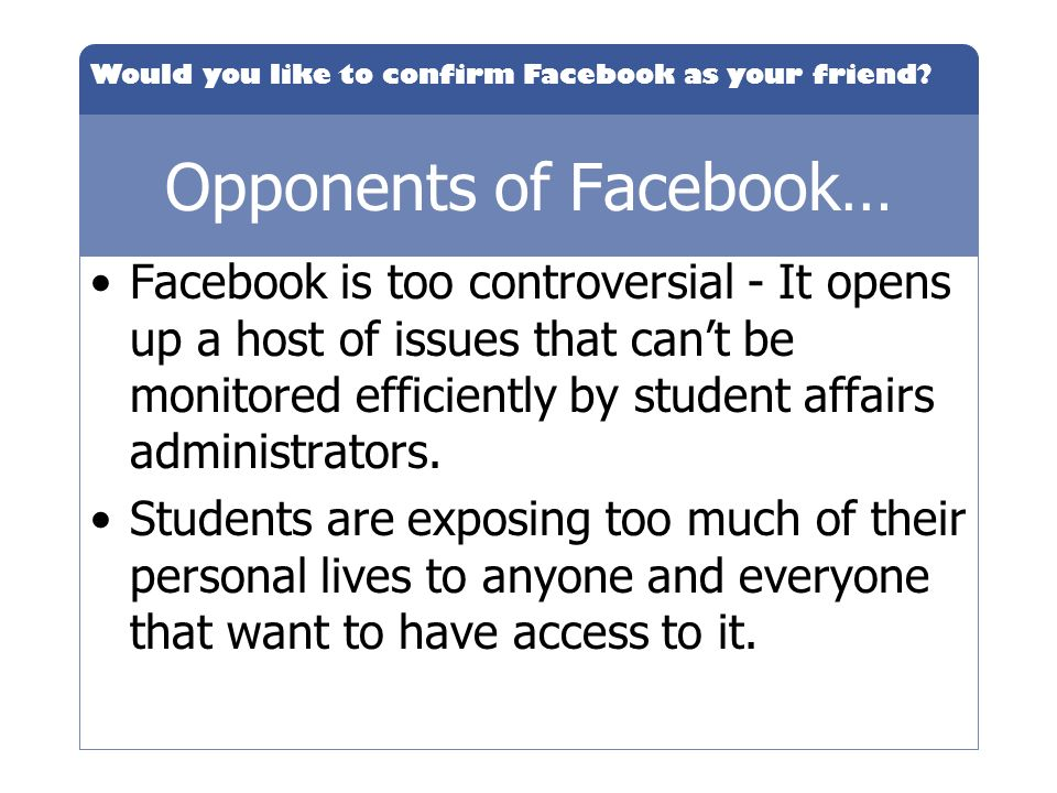 Opponents of Facebook…