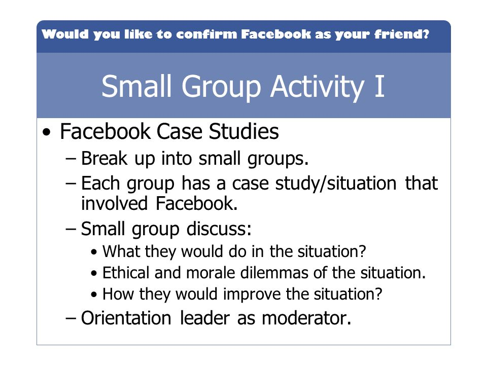 Small Group Activity I Facebook Case Studies