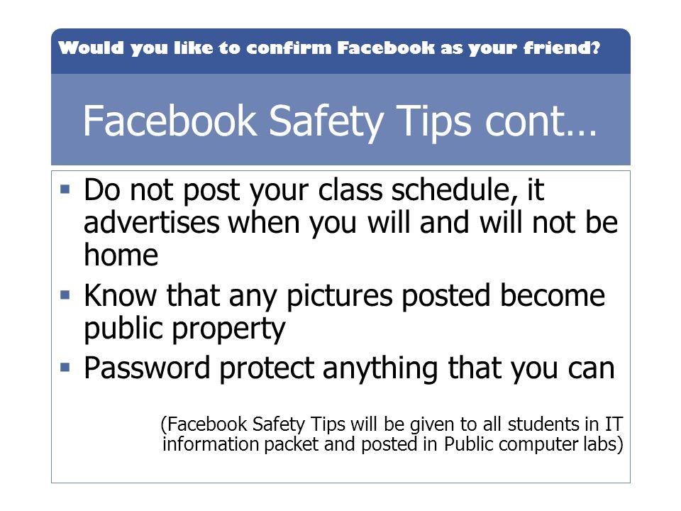 Facebook Safety Tips cont…