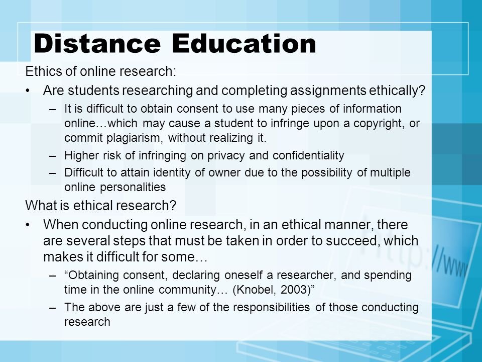 Distance Education Ethics of online research: